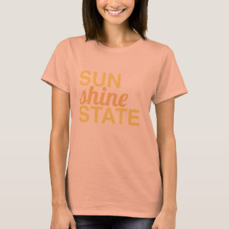 SUNSHINE STATE - sunny, Florida state of mind T-Shirt