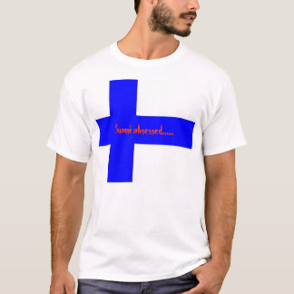 Suomi obsessed..... T-Shirt