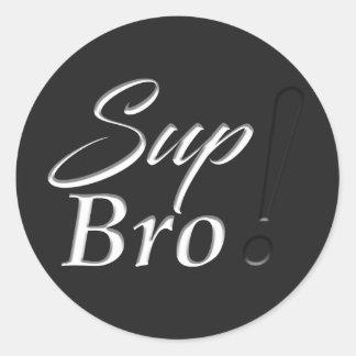 Sup Bro! Round Sticker