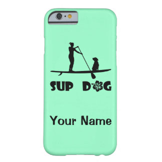 SUP Dog Barely There iPhone 6 Case