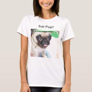 Sup Pug? T-Shirt