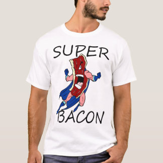SUPER BACON T-Shirt