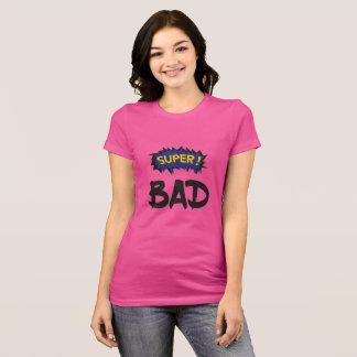 Super Bad T-Shirt