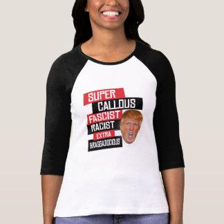 Super Callous Fascist Racist Extra Braggadocious - T-Shirt