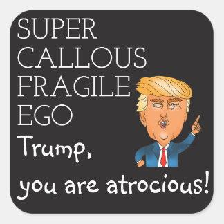 Super callous fragile ego Trump sticker