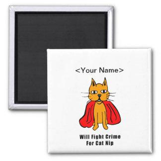 Super Cat Fight Crime For Catnip ( add your name ) Magnet