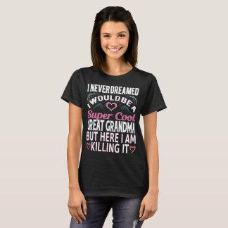 Super Cool Great Grandma... T-Shirt