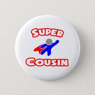 Super Cousin 2 Inch Round Button