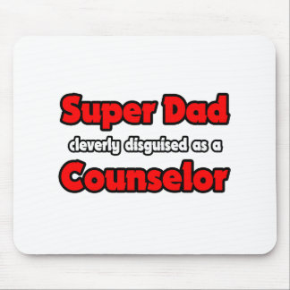 Super Dad ... Counselor Mouse Pad