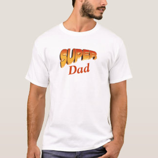 Super Dad Father's Day or Birthday T Shirt