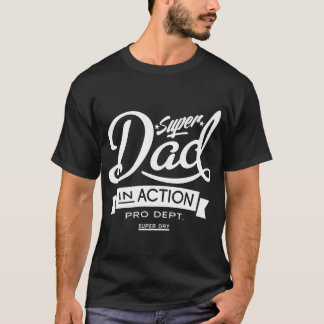 Super Dad In Action Dark T-Shirt