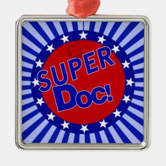 SUPER DOC - DOCTOR - PHYSICIAN METAL ORNAMENT