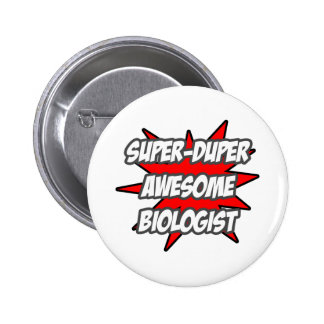 Super Duper Awesome Biologist 2 Inch Round Button