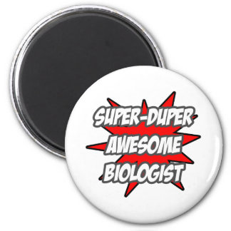 Super Duper Awesome Biologist 2 Inch Round Magnet