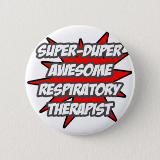 Super Duper Awesome Respiratory Therapist 2 Inch Round Button