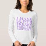 SUPER FREAKY PRINCESS STRENGTH SHIRT