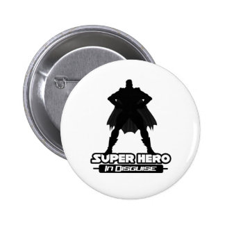 Super Hero In Disguise 2 Inch Round Button