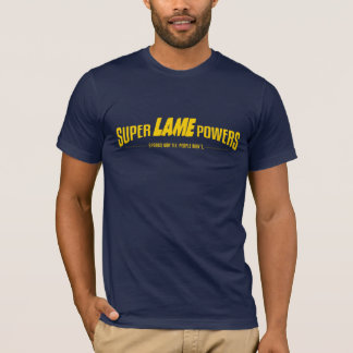 Super Lame Powers T-Shirt