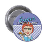 Super Lunch Lady 2 Inch Round Button