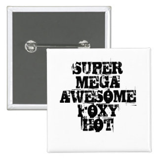 SUPER MEGA AWESOME FOXY HOT 2 INCH SQUARE BUTTON