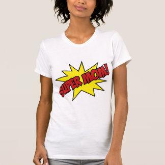 Super Mom! T-Shirt