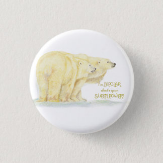 Super Power Bipolar Humor Quote Polar Bear Animals 1 Inch Round Button