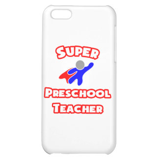Super Preschool Teacher Case For iPhone 5C