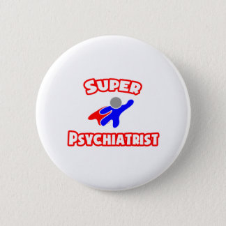 Super Psychiatrist 2 Inch Round Button