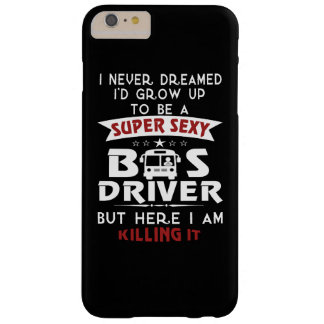 Super Sexy BUS DRIVER Barely There iPhone 6 Plus Case