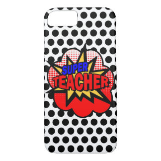 Super Teacher iPhone 7 Case