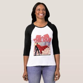Super Woman in the Dub 101 T-Shirt