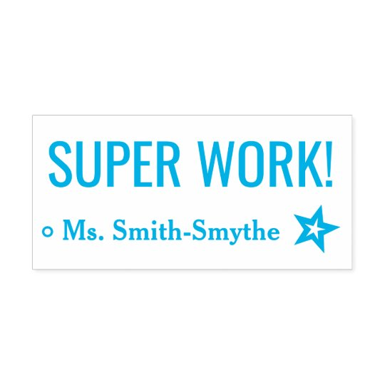 """SUPER WORK!"" + Educator's Name Rubber Stamp"