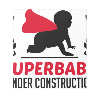 superbaby under construction notepad
