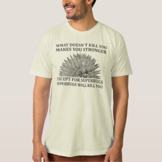 Superbugs Will Kill You T-Shirt