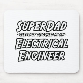 SuperDad...Electrical Engineer Mouse Pad
