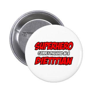 Superhero...Dietitian 2 Inch Round Button