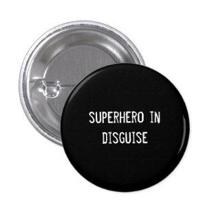 superhero in disguise 1 inch round button