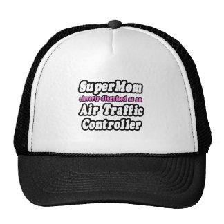 SuperMom...Air Traffic Controller Trucker Hat
