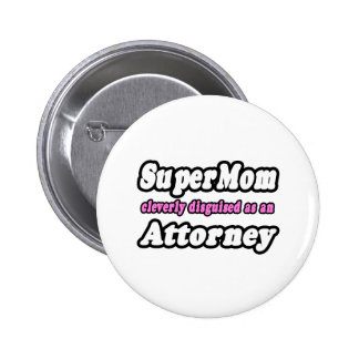SuperMom...Attorney 2 Inch Round Button