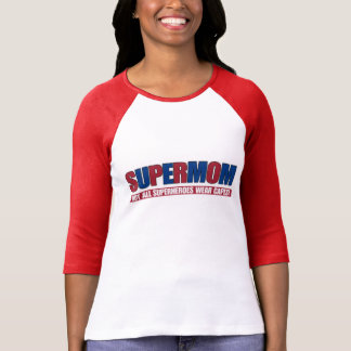 SUPERMOM Not All SUPERHEROES Wear Capes! T-Shirt