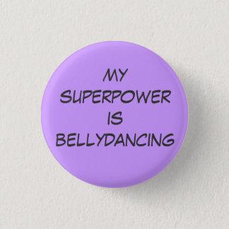 Superpower: bellydancing 1 inch round button