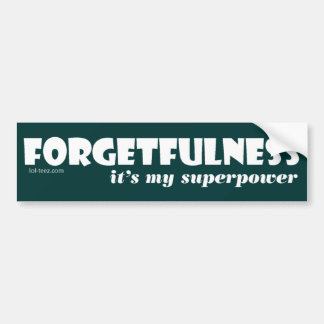 Superpower Forgetfulness Bumper Stickers