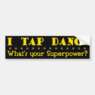 Superpower Tap Dance Bumper Sticker