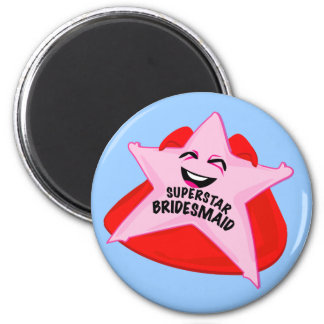 superstar bridesmaid funny magnet! 2 inch round magnet