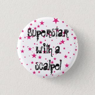 superstar with a scalpel 1 inch round button