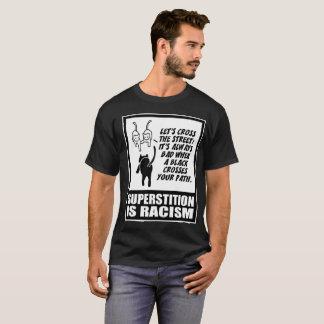 """Superstition Is Racism"" Men's T-Shirt"
