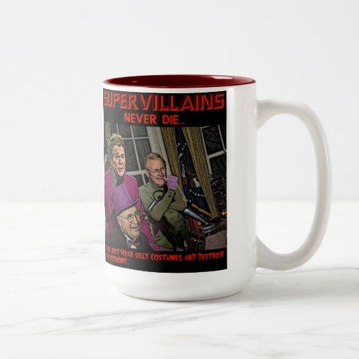 Supervillains never die Bush Cheney Rumsfeld Coffee Mug