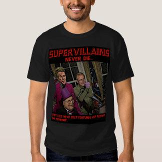 Supervillains never die... Bush Cheney Rumsfeld Tee Shirt