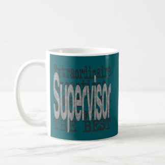Supervisor Extraordinaire Coffee Mug