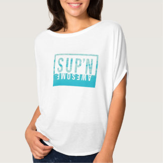 Sup'N Awesome T-Shirt